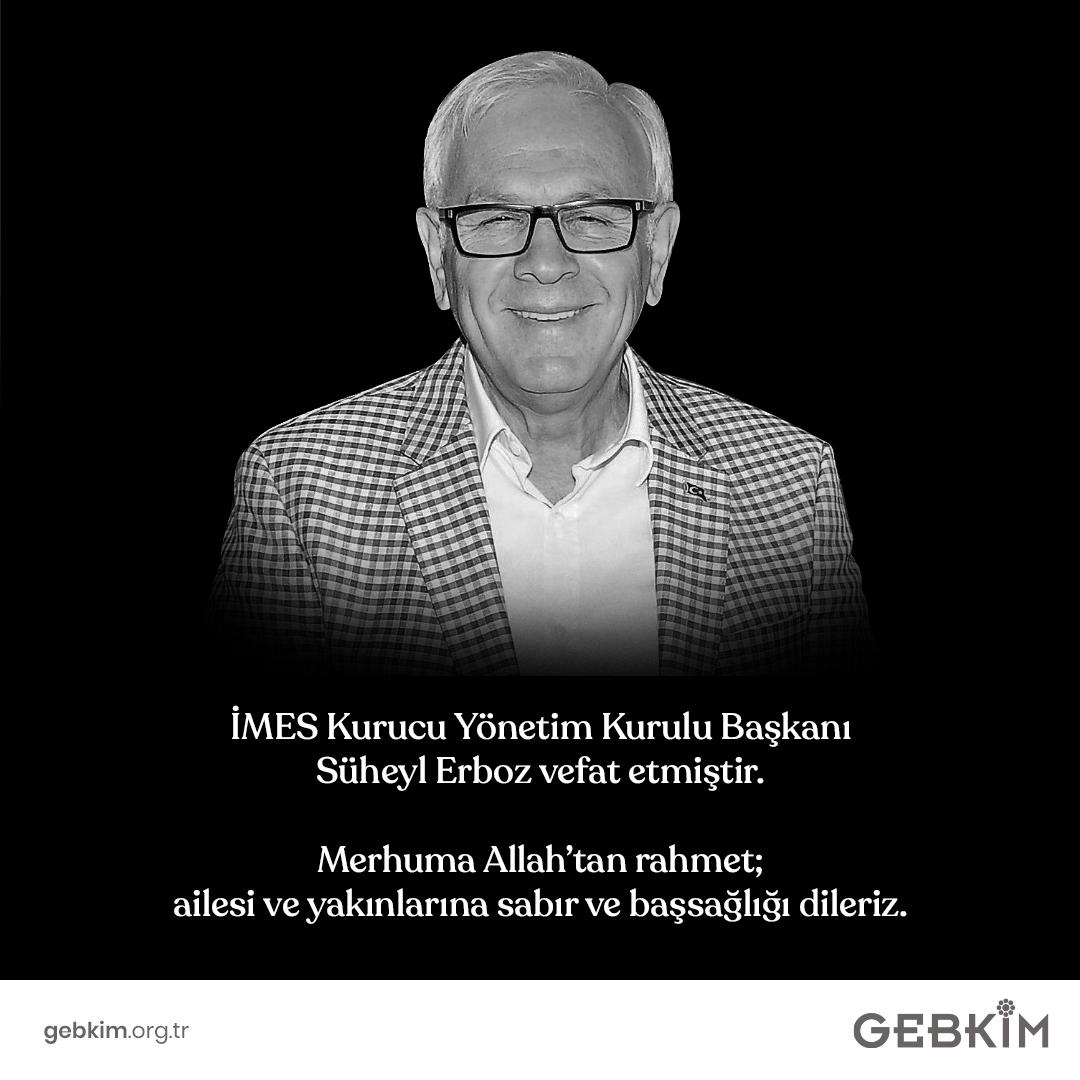 İMES Kurucu Yönetim Kurulu Başkanı Süheyl Erboz Vefat Haberi